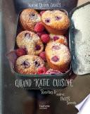 Quand Katie Cuisine : katie quinn davies livre ses recettes...