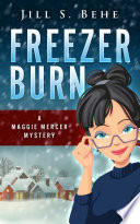 Freezer Burn  A Maggie Mercer Mystery Book 2