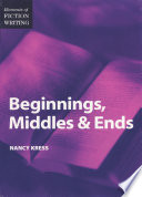 Elements of Fiction Writing   Beginnings  Middles   Ends