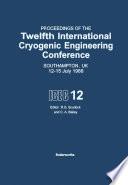 Proceedings of the Twelfth International Cryogenic Engineering Conference Southampton  UK  12   15 July 1988