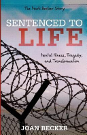 Sentenced to Life  Mental Illness  Tragedy  and Transformation