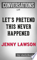 Let s Pretend This Never Happened  A Novel By Jenny Lawson   Conversation Starters