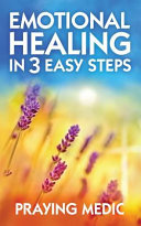 Emotional Healing in 3 Easy Steps