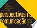 Perspectivas na comunicação: audiovisual, publicidade e rede social