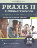 Praxis II Elementary Education   Multiple Subjects  5031  Study Guide 2014 2015