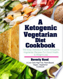 Ketogenic Vegetarian Diet Cookbook