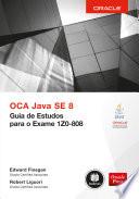 Oca Java Se 8 Guia De Estudos Para O Exame 1z0 808