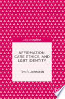Affirmation  Care Ethics  and LGBT Identity