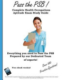 Pass the PSB  Complete Health Occupations Aptitude Exam Study Guide