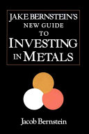 Jake Bernstein's New Guide to Investing in Metals