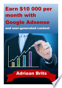 Earn $10 000 per month with Google Adsense and digital publishing