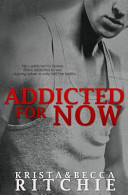 Addicted for Now (Addicted #2) by Krista Ritchie