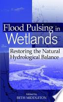 Flood Pulsing In Wetlands book