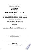 Graevell's Notizen für praktische Ärzte über die neuesten Beobachtungen in der Medicin mit besonderer Berücksichtigung der Kranken-Behandlung