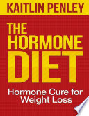 The Hormone Diet  Hormone Cure for Weight Loss