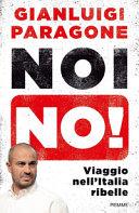 Noi no! Viaggio nell'Italia ribelle
