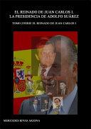 El reinado de Juan Carlos I. La presidencia de Adolfo Suárez. 1976-1981