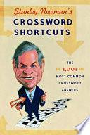 Stanley Newman s Crossword Shortcuts