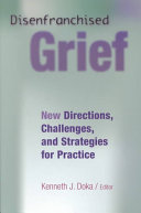 Disenfranchised Grief : not openly acknowledged, socially validated, or...