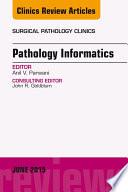 Pathology Informatics An Issue Of Surgical Pathology Clinics E Book