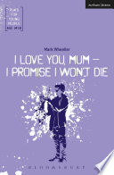 I Love You  Mum   I Promise I Won t Die