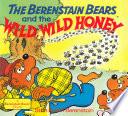 The Berenstain Bears and the Wild  Wild Honey