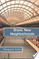Brave New Neighborhoods