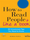 How To Read People Like A Book 50 Uncommon Tips You Need To Know