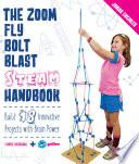 The Zoom  Fly  Bolt  Blast STEAM Handbook Book PDF