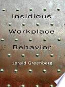 Insidious Workplace Behavior