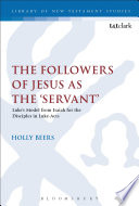 The Followers of Jesus as the  Servant
