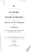 Papers Relating to the Affairs of Belgium