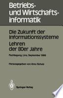 Die Zukunft der Informationssysteme. Lehren der 80er Jahre