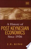 A History Of Post Keynesian Economics Since 1936 book