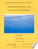 Agricultural Change in the Bolivian Amazon
