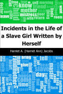 Incidents in the Life of a Slave Girl\nWritten by Herself