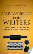 Self Discipline For Writers