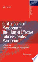 Quality Decision Management The Heart Of Effective Futures Oriented Management