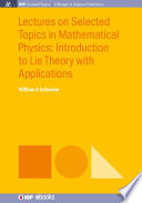 Lectures on Selected Topics in Mathematical Physics