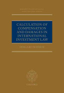 Calculation of Compensation and Damages in International Investment Law