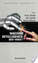 Machine Intelligence  Quo Vadis