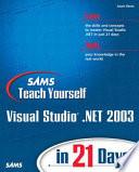 Sams Teach Yourself Visual Studio  NET 2003 in 21 Days