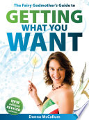 The Fairy Godmother S Guide To Getting What You Want