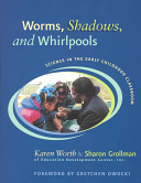 Worms  Shadows  and Whirlpools