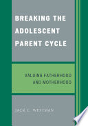 Breaking the Adolescent Parent Cycle