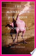 The McSweeney s Joke Book of Book Jokes