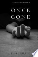ONCE GONE  A Riley Paige Mystery  Book 1