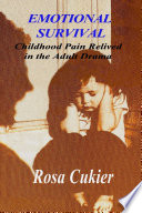 Emotional Survival  Childhood Pain Relived in the Drama of Adult Life