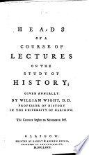 Heads Of A Course Of Lectures On The Study Of History Given Annually By W W