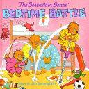 The Berenstain Bears  Bedtime Battle